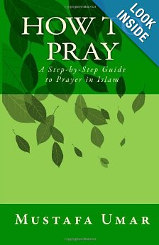 How to Pray: A Step-by-Step Guide to Prayer in Islam